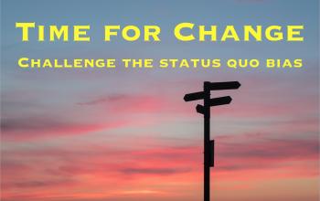สิ่งที่เป็นอยู่ก็ดีอยู่แล้ว กับดักสำคัญที่ฉุดรั้งการเปลี่ยนแปลง